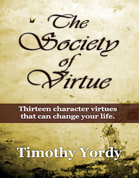society of virtue thirteen character virtues that can change your life